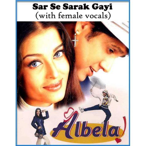 Sar Se Sarak Gayi (with female vocals)  -  Albela