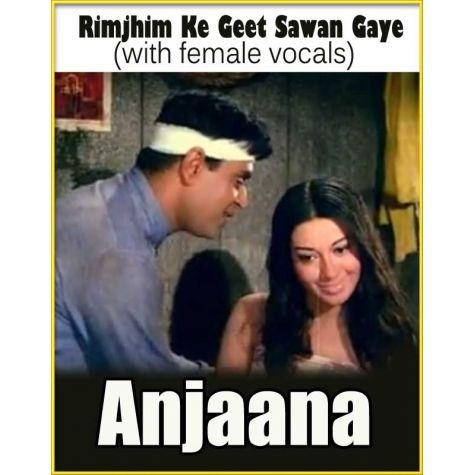 Rimjhim Ke Geet Sawan Gaye (with female vocals)  -  Anjaana