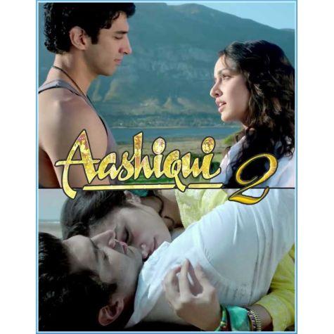 Milne Hai Mujhse Aayi - Aashiqui 2 (MP3 and Video Karaoke Format)