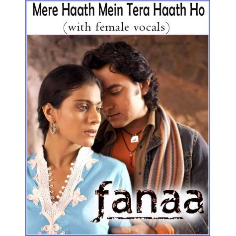 Mere Haath Mein Tera Haath Ho (with female vocals)  -  Fanaa