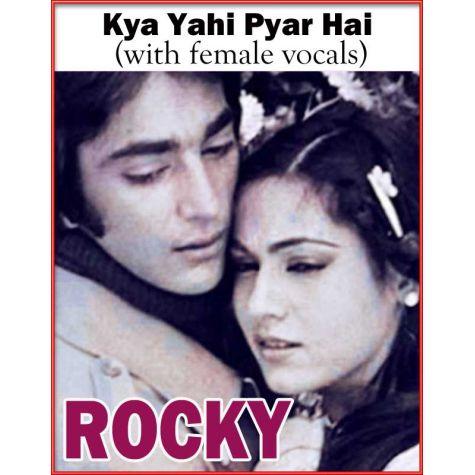 Kya Yahi Pyar Hai (with female vocals)  -   Rocky (MP3 Format)