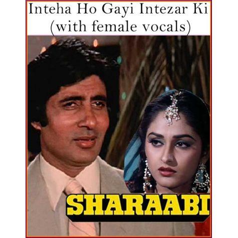 Inteha Ho Gayi Intezar Ki (with female vocals)  -  Sharaabi (MP3 Format)