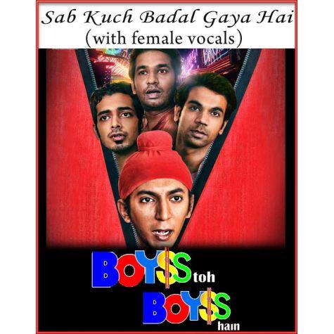Sab Kuch Badal Gaya Hai (With Female Vocals) - Boyss To Boyss Hain (MP3 Format)
