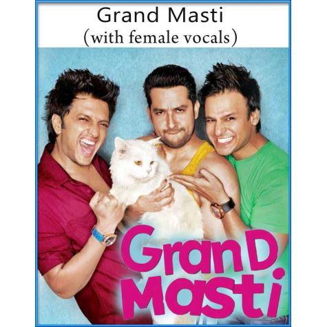 Grand Masti (With Female Vocals) - Grand Masti (MP3 And Video-Karaoke Format)