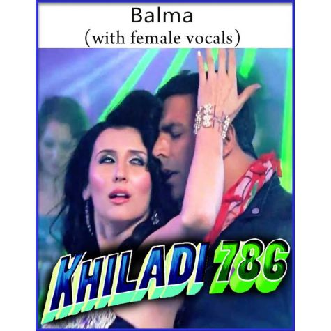 Balma (With Female Vocals) - Khiladi 786 (MP3 And Video Karaoke Format)