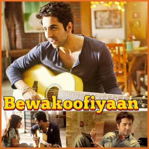 O Heeriye -  Bewakoofiyaan (MP3 And Video Karaoke Format)