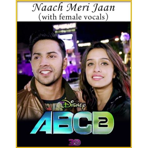 Naach Meri Jaan(With Female Vocals) - ABCD 2
