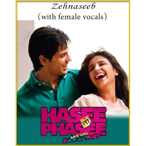 Zehnaseeb (With Female Vocals) - Hasee Toh Phasee