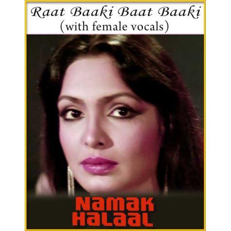Raat Baaki Baat Baaki (With Female Vocals) - Namak Halal
