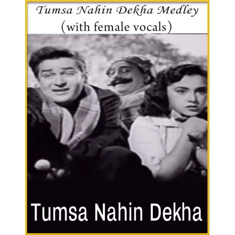 Tumsa Nahin Dekha Medley (With Female Vocals) - Tumsa Nahin Dekha