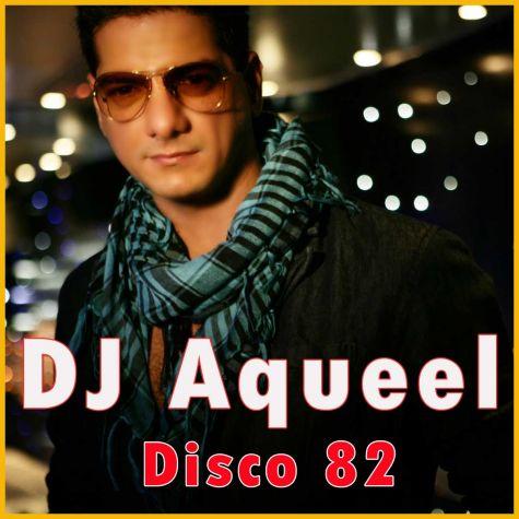 Disco 82 (Remix) Dj Aqueel - DJ Aqueel Disco 82