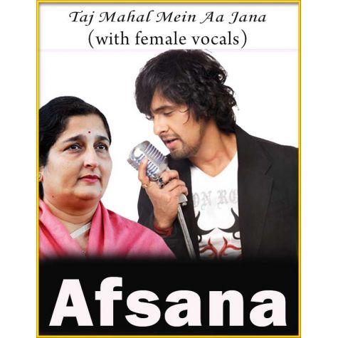 Taj Mahal Mein (With Female Vocals) - Afsana