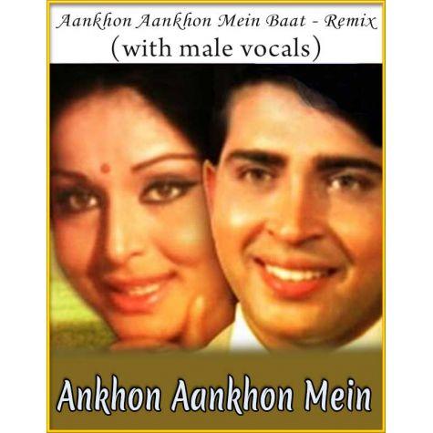Aankhon Aankhon Mein - Remix (With Male Vocals) - Ankhon Aankhon Mein