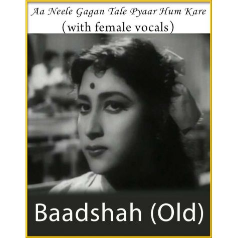 Aa Neele Gagan Tale Pyaar Hum Kare (With Female Vocals) - Baadshah (Old)
