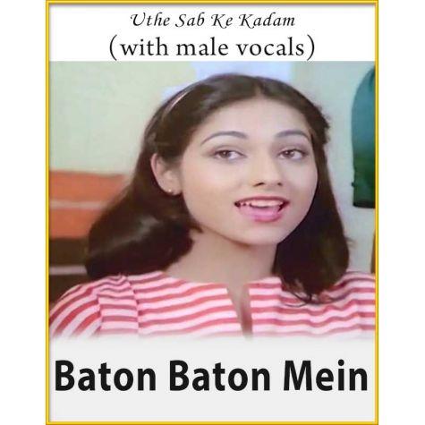 Uthe Sab Ke Kadam (With Male Vocals) - Baton Baton Mein