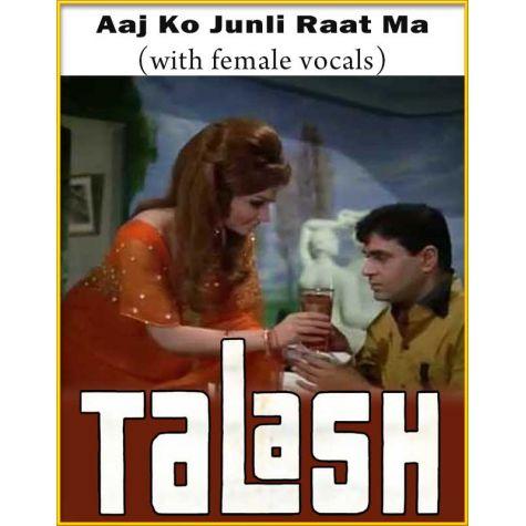 Aaj Ko Junli Raat Ma (With Female Vocals) - Talash