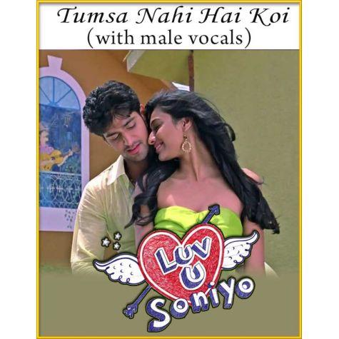 Tumsa Nahi Hai (With Male Vocals) - Love U Soniyo