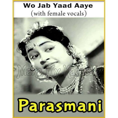 Wo Jab Yaad Aaye (With Female Vocals) - Parasmani