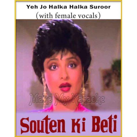 Yeh Jo Halka Halka Suroor (With Female Vocals) - Souten Ki Beti