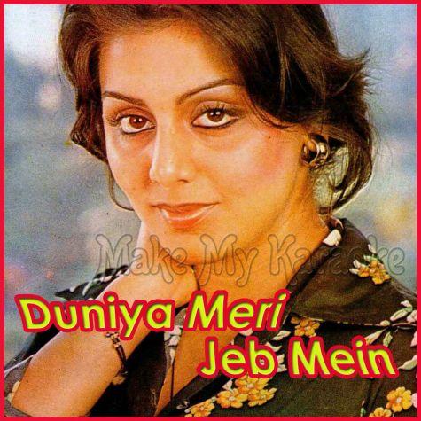 Dekh Mausam Keh Raha - Duniya Meri Jeb Mein
