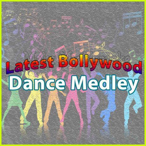 Latest Bollywood Dance Medley