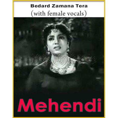 Bedard Zamana Tera (With Female Vocals) - Mehndi