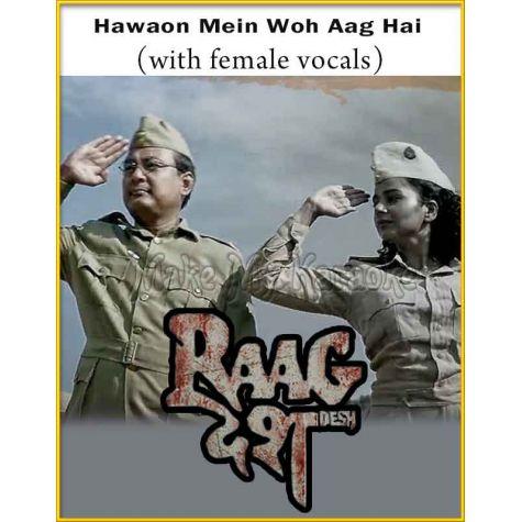 Hawaon Mein Woh Aag Hai (With Female Vocals) - Raag Desh