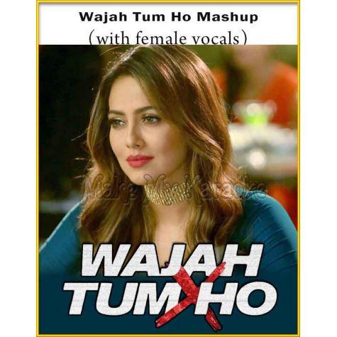 Wajah Tum Ho Mashup (With Female Vocals) - Wajah Tum Ho