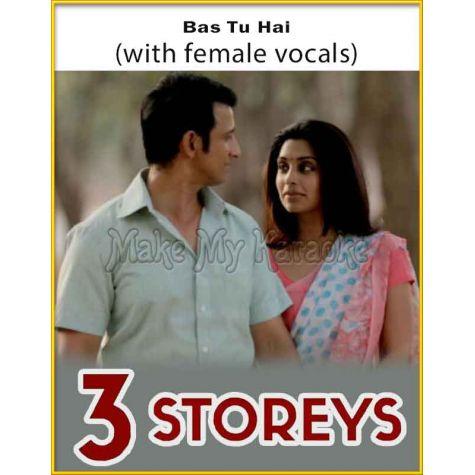 Bas Tu Hai (With Female Vocals) - 3 Storeys (MP3 Format)