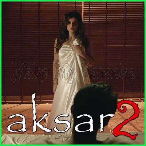 Aaj Zid - Aksar 2
