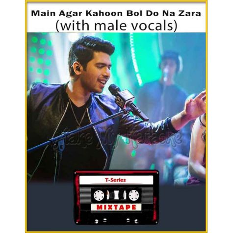 Main Agar Kahoon - Bol Do Na Zara (With Male Vocals) - T-Series Mixtape (MP3 Format)