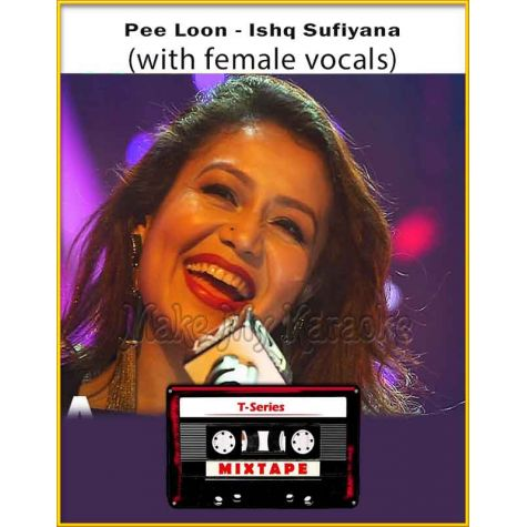 Pee Loon - Ishq Sufiyana (With Female Vocals) - T-Series Mixtape