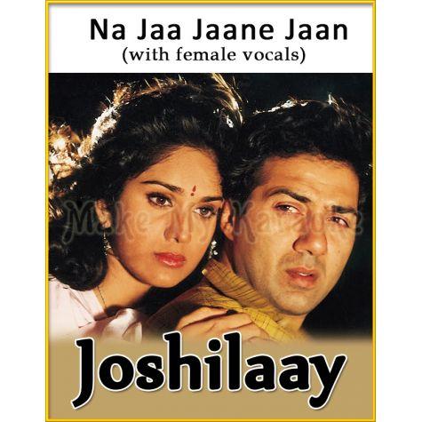 Na Jaa Jaane Jaan (With Female Vocals) - Joshilaay
